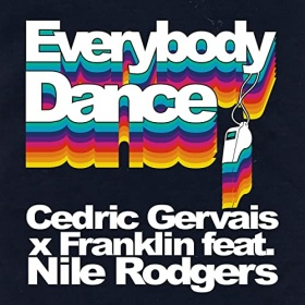 CEDRIC GERVAIS & FRANKLIN FEAT. NILE RODGERS - EVERYBODY DANCE